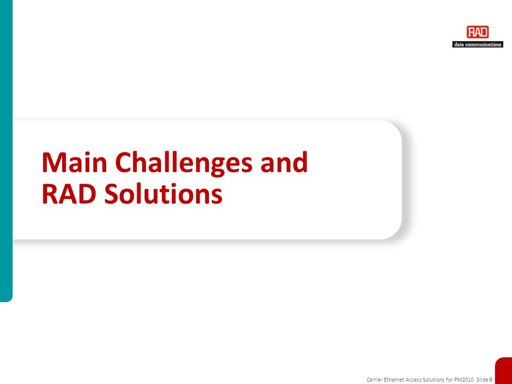 Main Challenges and RAD Solutions