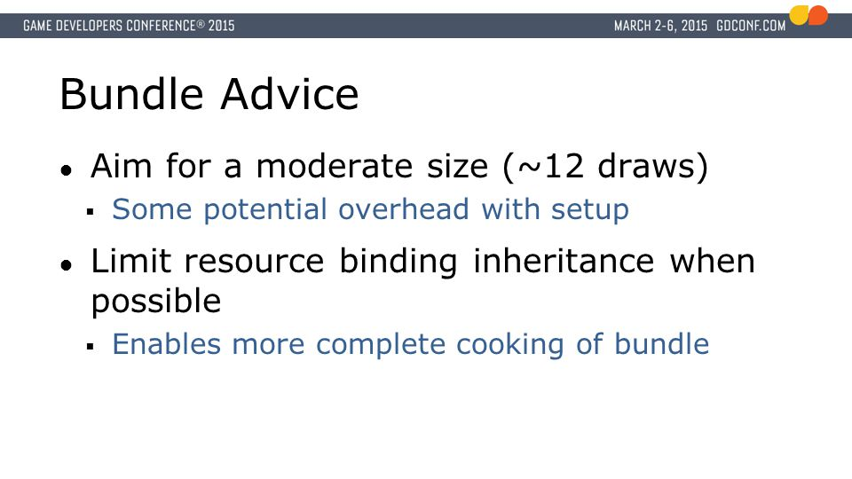 Bundle Advice Aim for a moderate size (~12 draws)