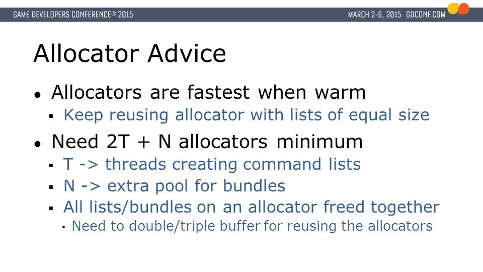 Allocator Advice Allocators are fastest when warm