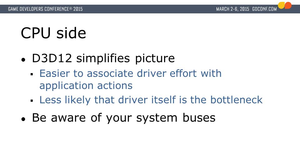 CPU side D3D12 simplifies picture Be aware of your system buses