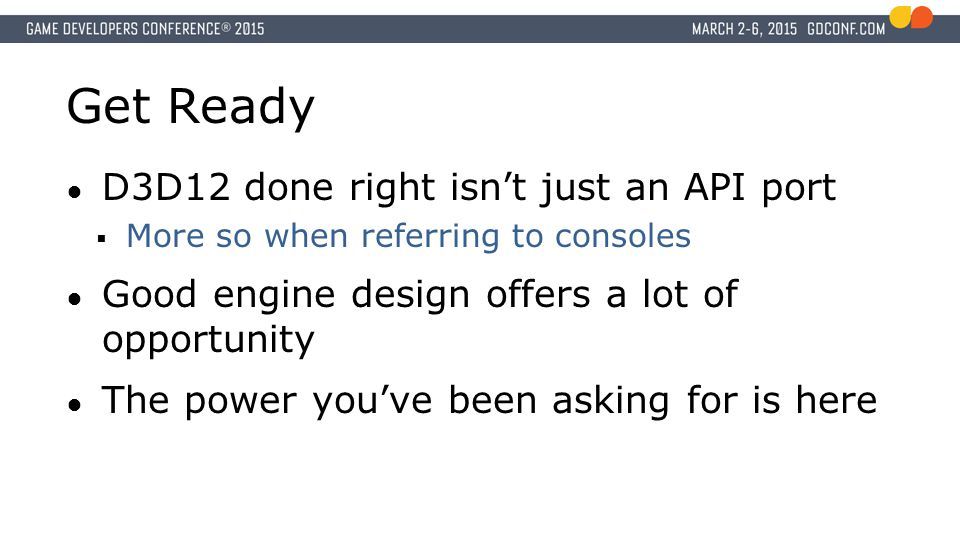 Get Ready D3D12 done right isn't just an API port