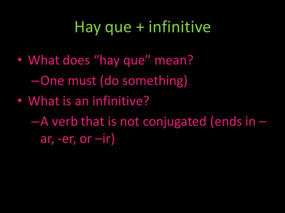 Hay que + infinitive What does hay que mean One must (do something)