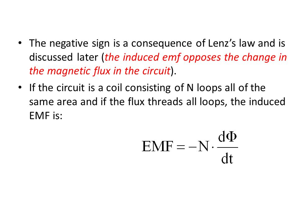The negative sign is a consequence of Lenz's law and is discussed later (the induced emf opposes the change in the magnetic flux in the circuit).