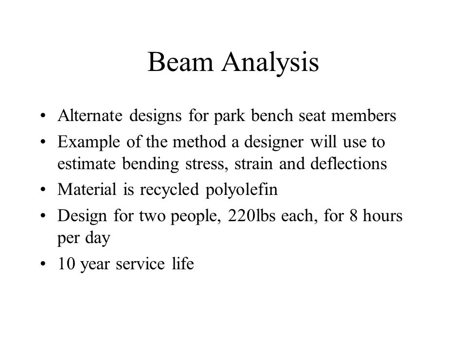 Beam Analysis Alternate designs for park bench seat members