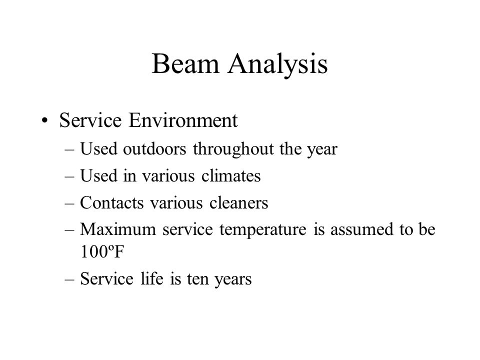 Beam Analysis Service Environment Used outdoors throughout the year