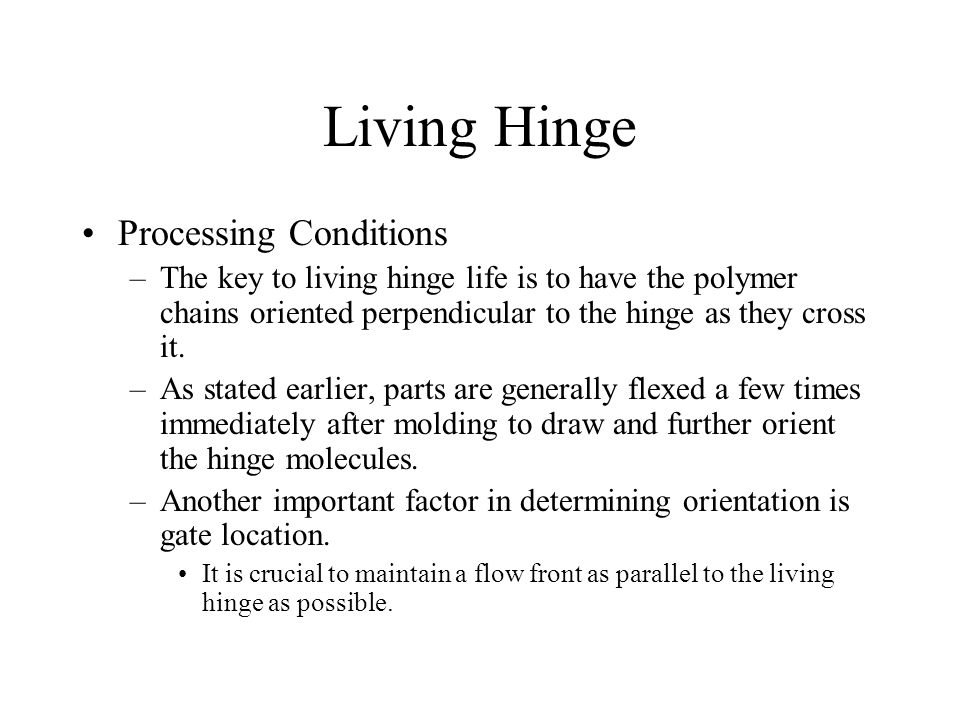 Living Hinge Processing Conditions