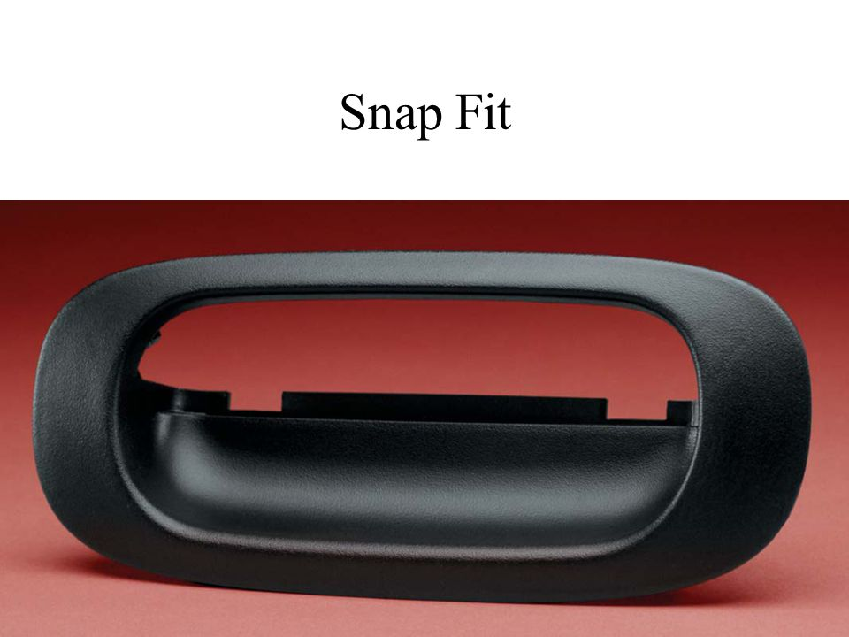 Snap Fit