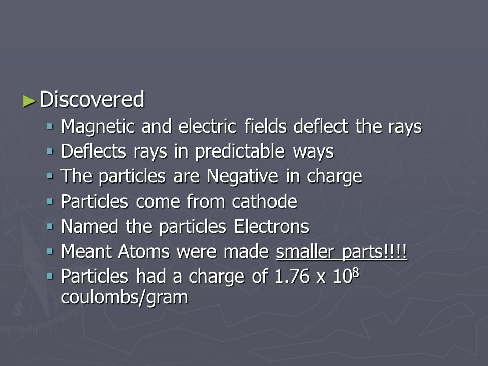 Discovered Magnetic and electric fields deflect the rays