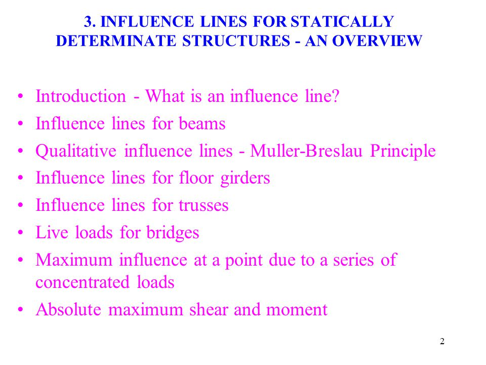 3. INFLUENCE LINES FOR STATICALLY DETERMINATE STRUCTURES - AN OVERVIEW