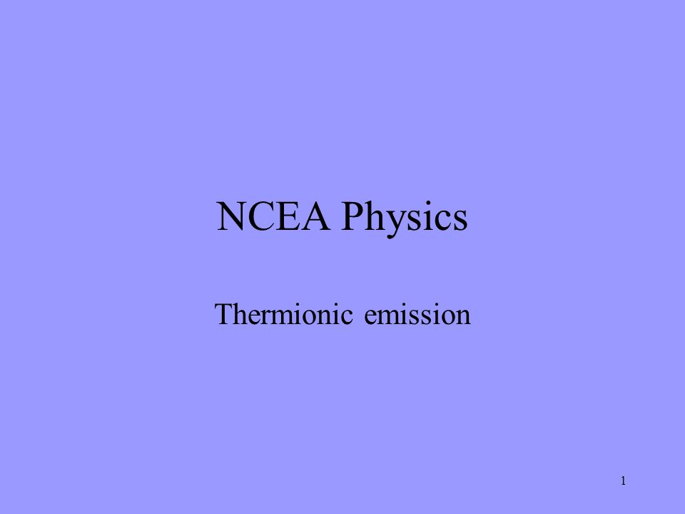 NCEA Physics Thermionic emission