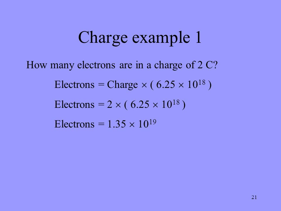 Charge example 1 How many electrons are in a charge of 2 C