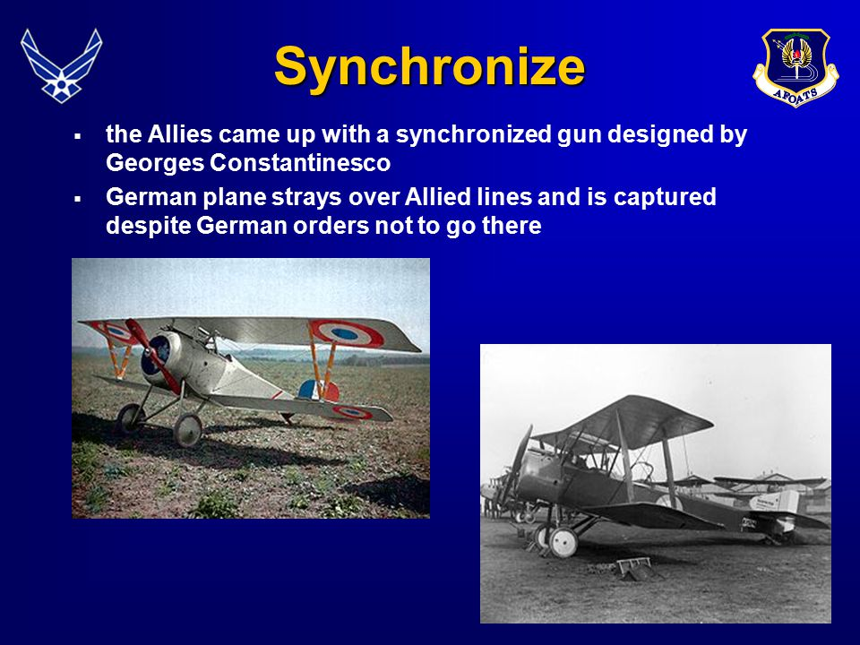 Synchronize the Allies came up with a synchronized gun designed by Georges Constantinesco.