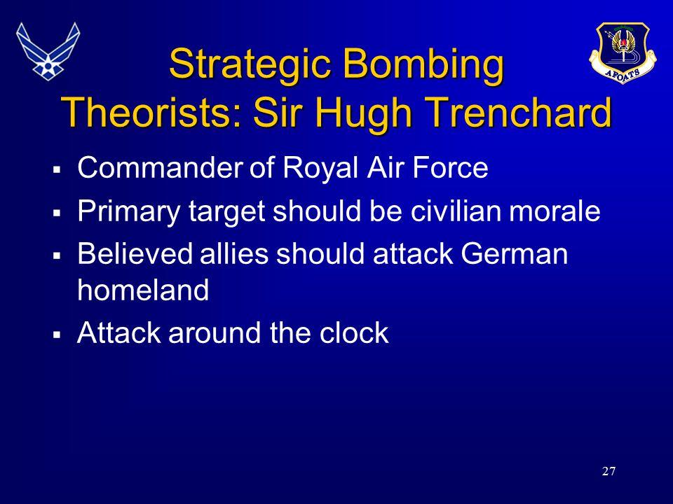 Strategic Bombing Theorists: Sir Hugh Trenchard