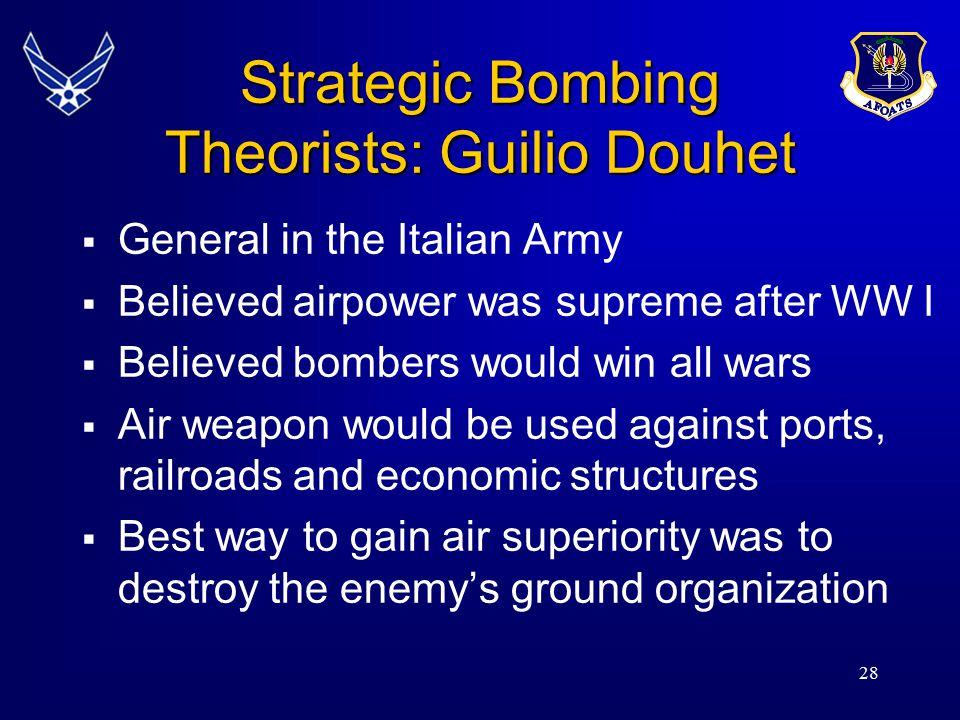 Strategic Bombing Theorists: Guilio Douhet