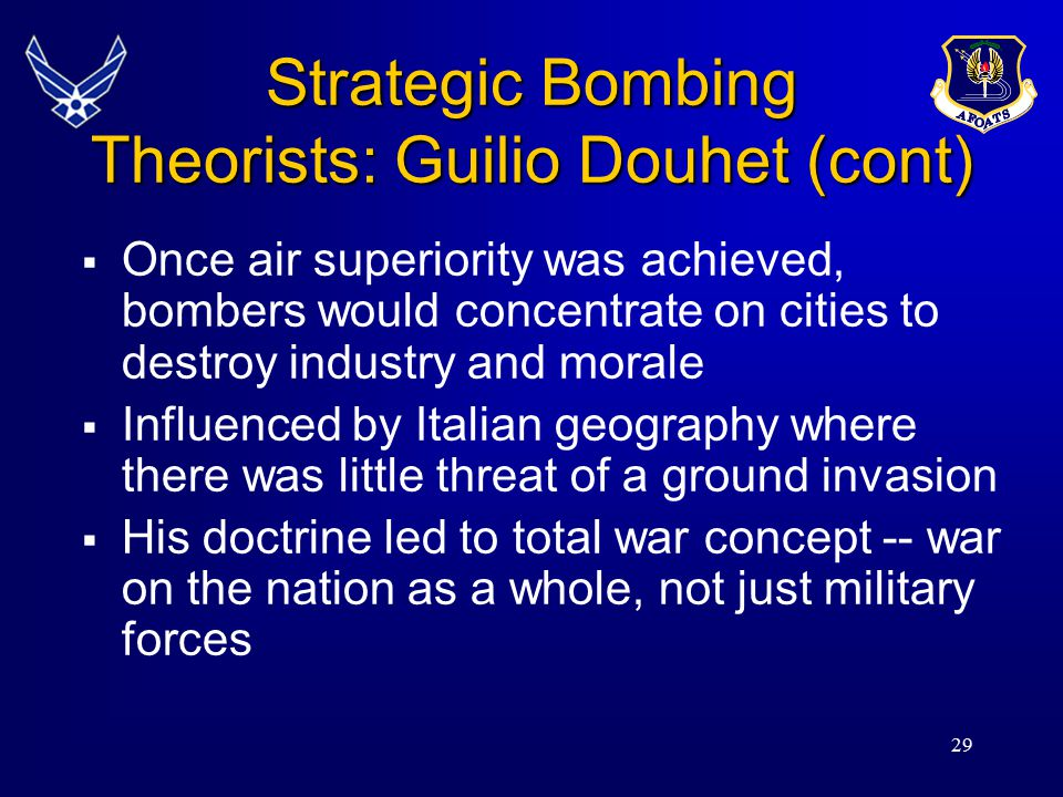 Strategic Bombing Theorists: Guilio Douhet (cont)