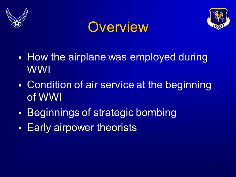 Overview How the airplane was employed during WWI