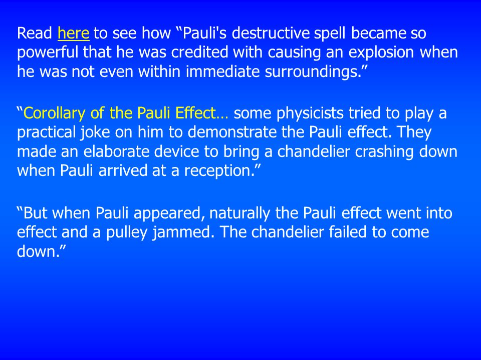 Read here to see how Pauli s destructive spell became so powerful that he was credited with causing an explosion when he was not even within immediate surroundings.