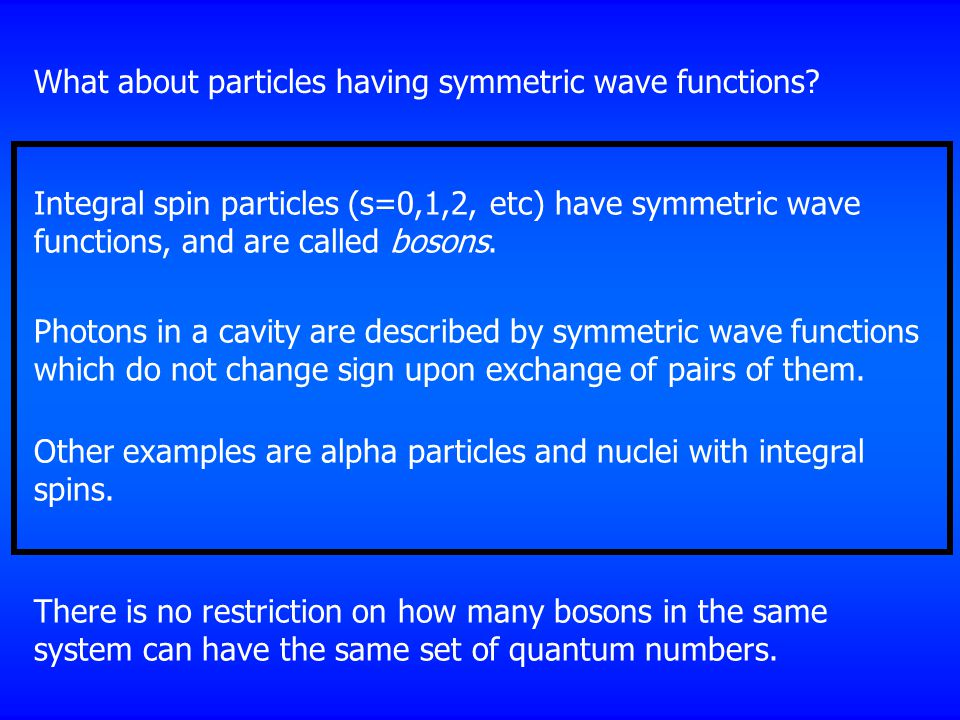 What about particles having symmetric wave functions