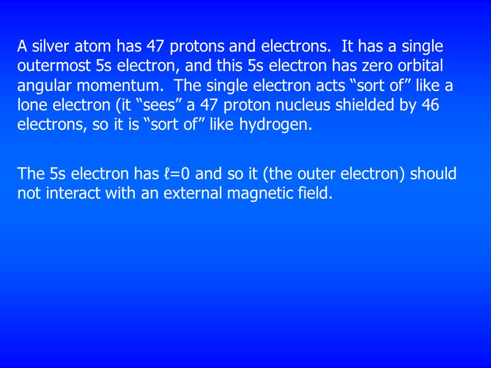 A silver atom has 47 protons and electrons