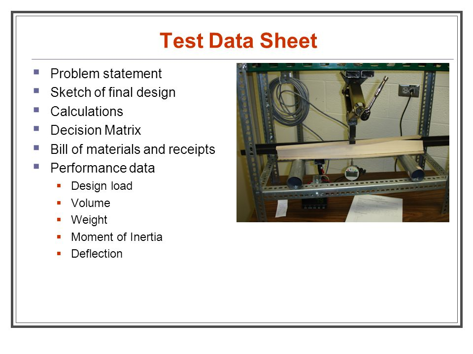 Test Data Sheet Problem statement Sketch of final design Calculations