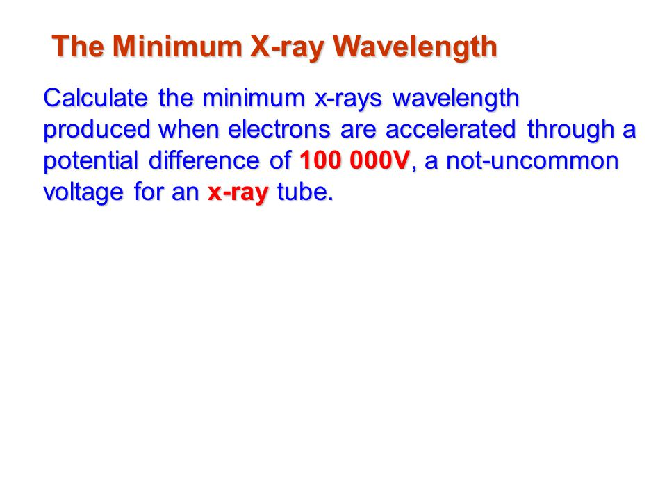 The Minimum X-ray Wavelength