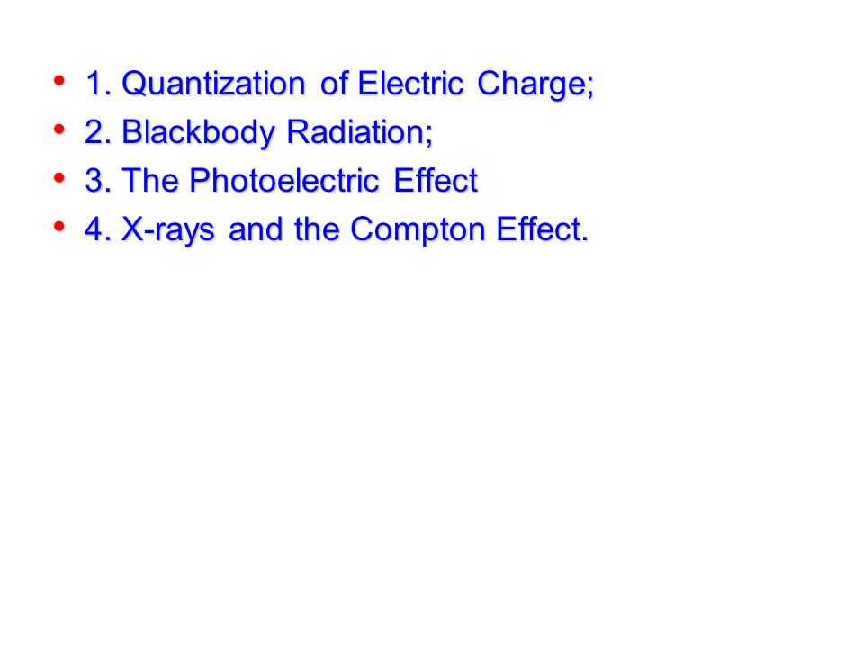 1. Quantization of Electric Charge;