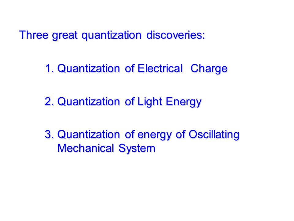 Three great quantization discoveries: