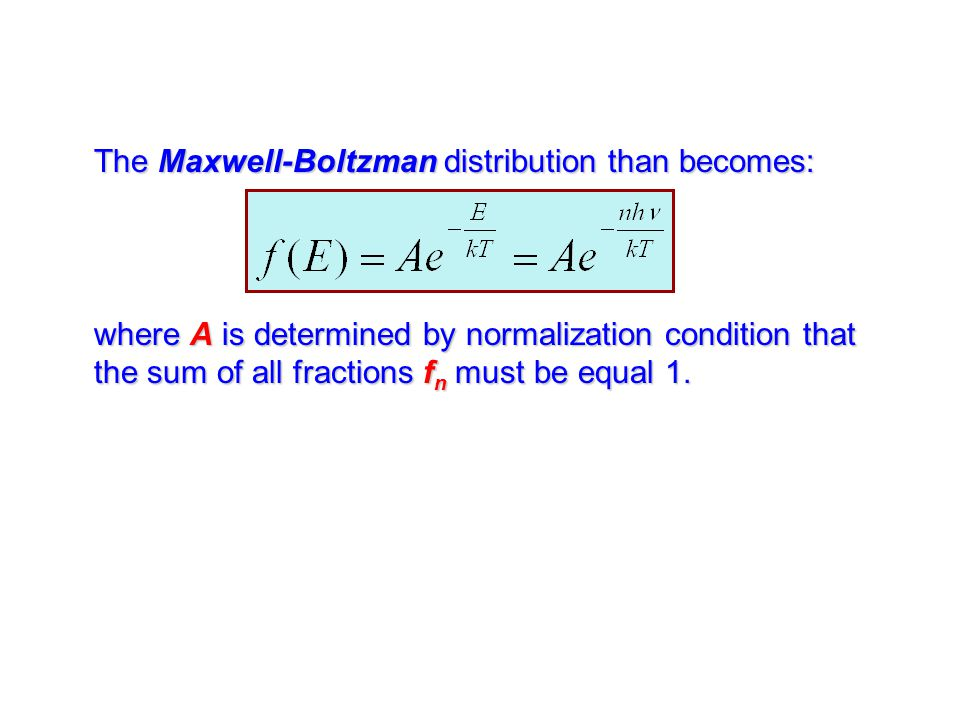 The Maxwell-Boltzman distribution than becomes: