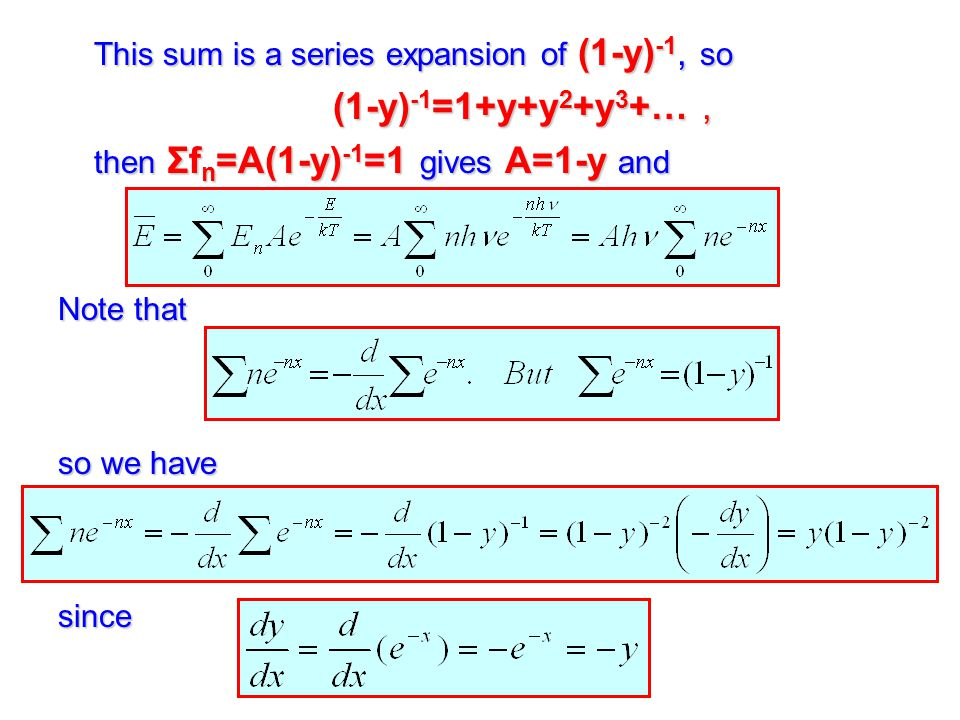 This sum is a series expansion of (1-y)-1, so (1-y)-1=1+y+y2+y3+… ,