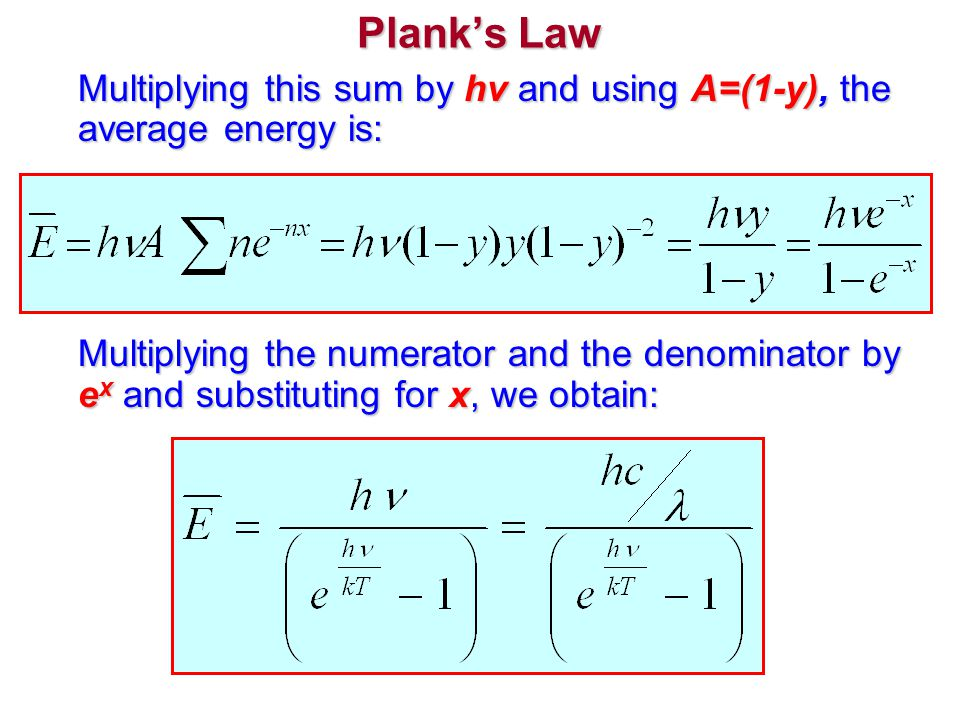Plank's Law Multiplying this sum by hv and using A=(1-y), the average energy is:
