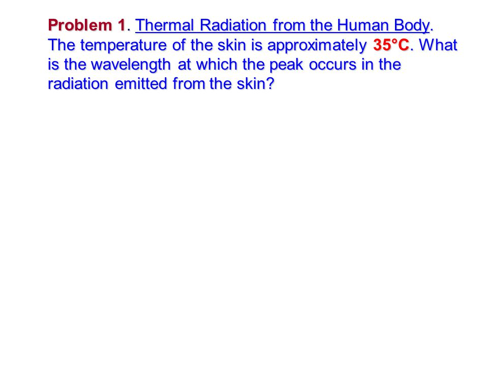 Problem 1. Thermal Radiation from the Human Body