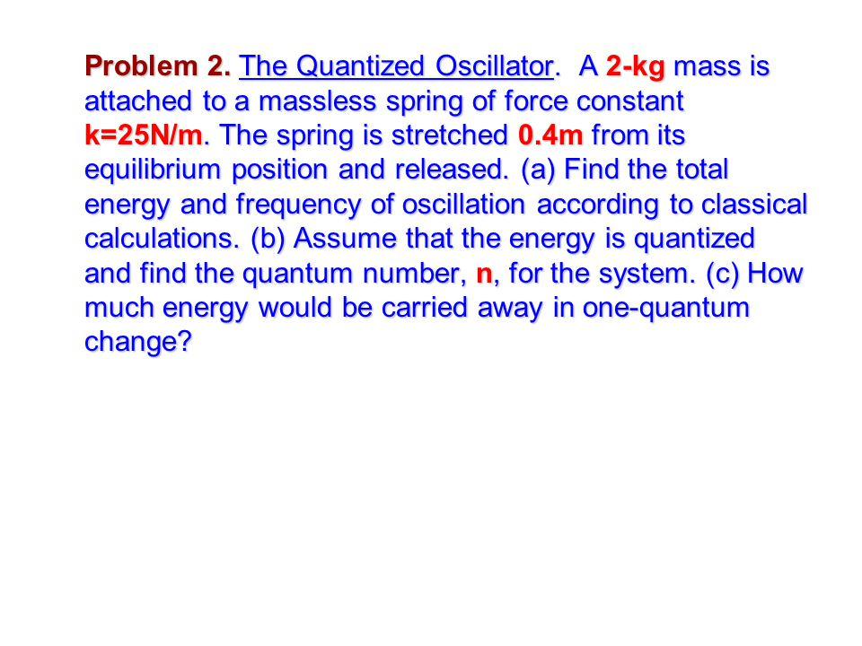 Problem 2. The Quantized Oscillator