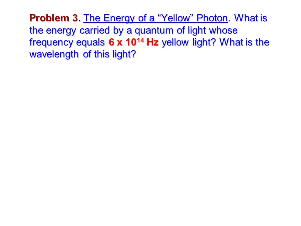 Problem 3. The Energy of a Yellow Photon