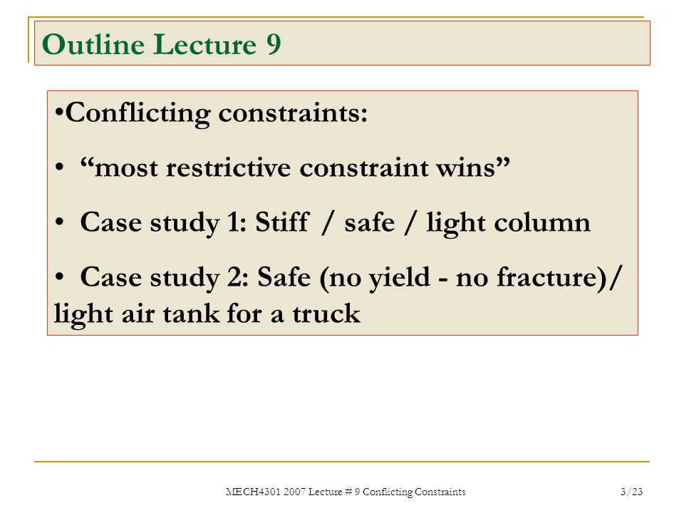 MECH4301 2007 Lecture # 9 Conflicting Constraints