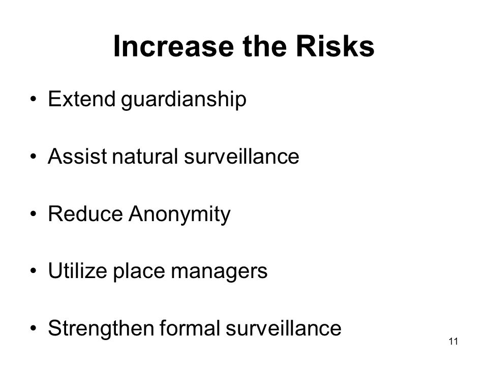 Increase the Risks Extend guardianship Assist natural surveillance