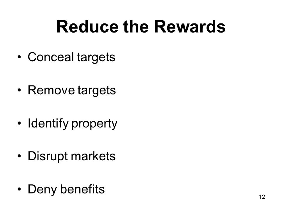 Reduce the Rewards Conceal targets Remove targets Identify property