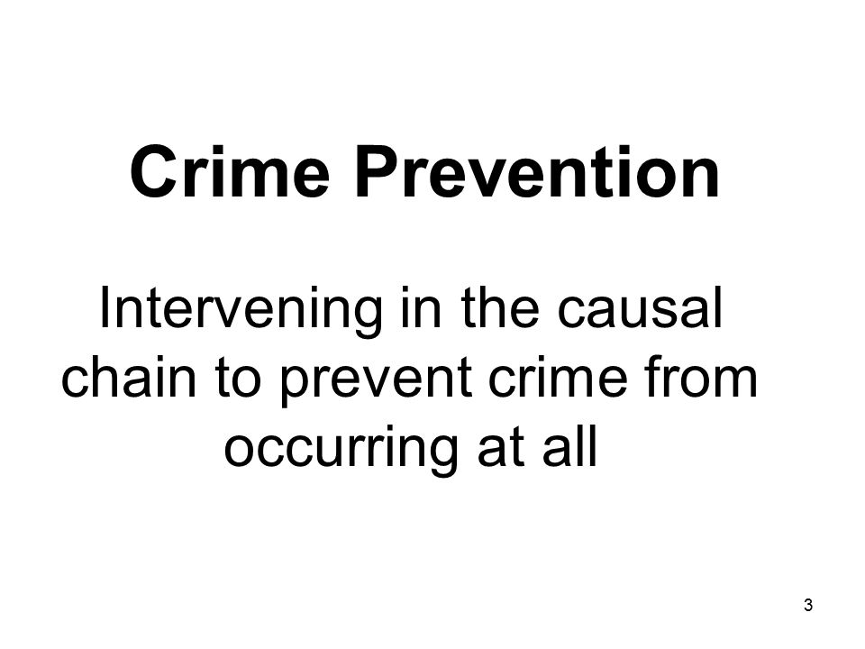Intervening in the causal chain to prevent crime from occurring at all