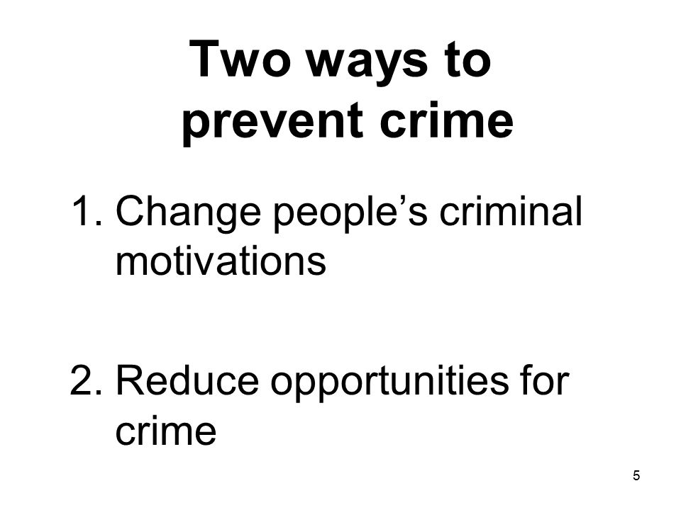 Two ways to prevent crime