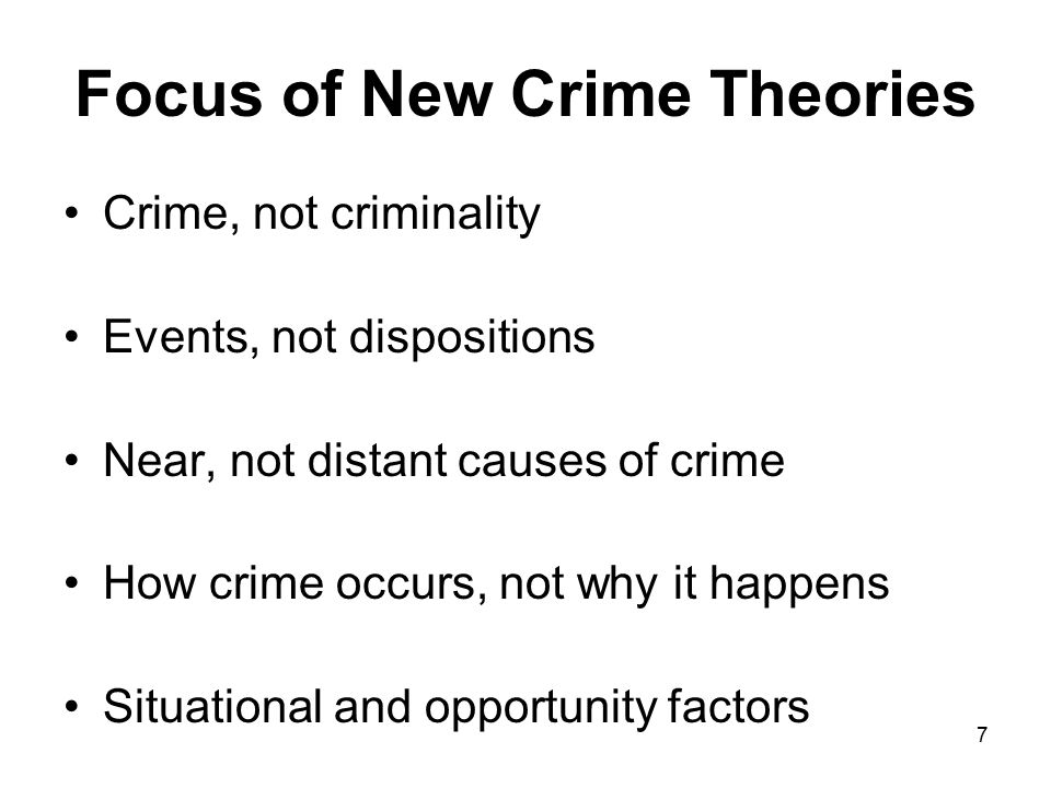 Focus of New Crime Theories