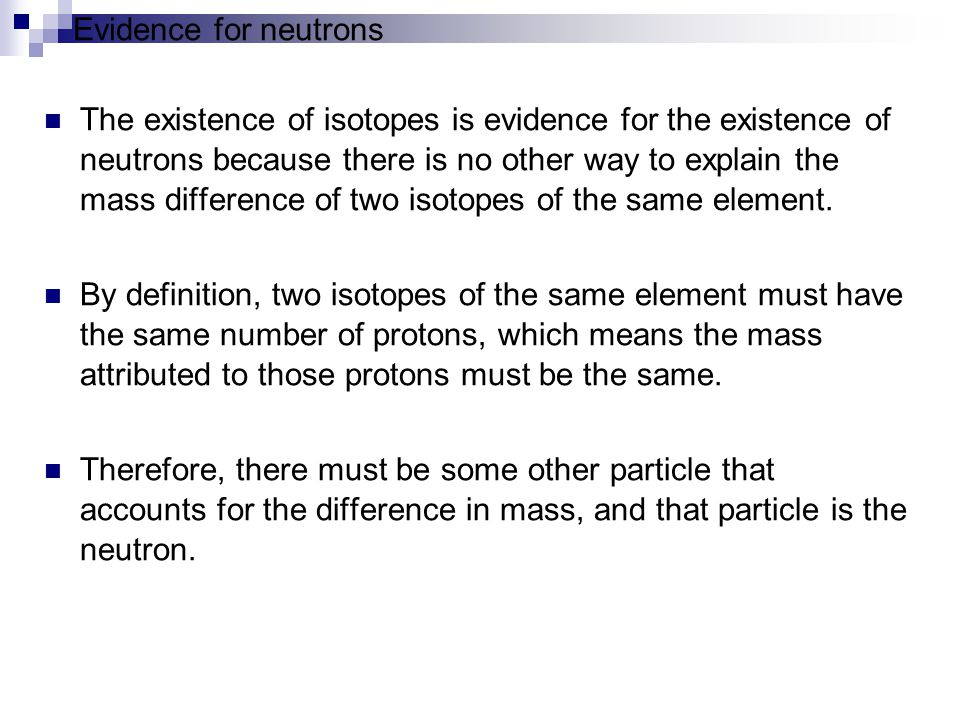 Evidence for neutrons