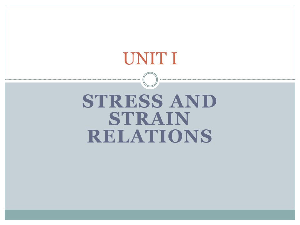 STRESS AND STRAIN RELATIONS
