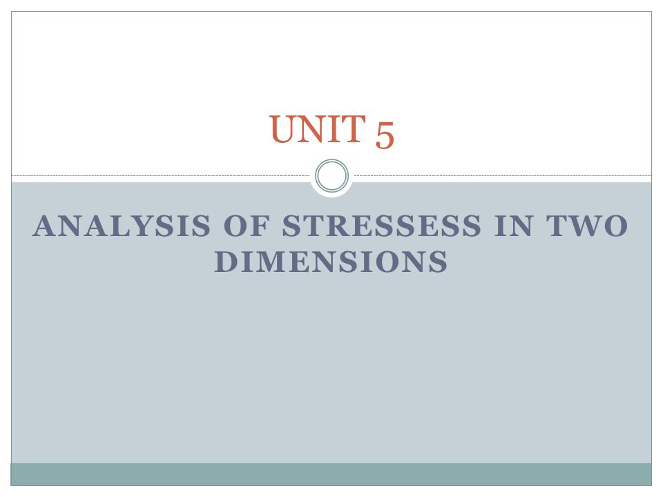 ANALYSIS OF STRESSESS IN TWO DIMENSIONS