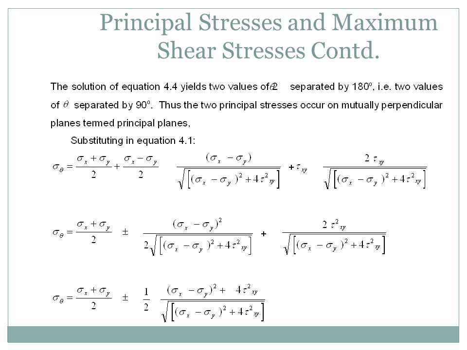 Principal Stresses and Maximum Shear Stresses Contd.