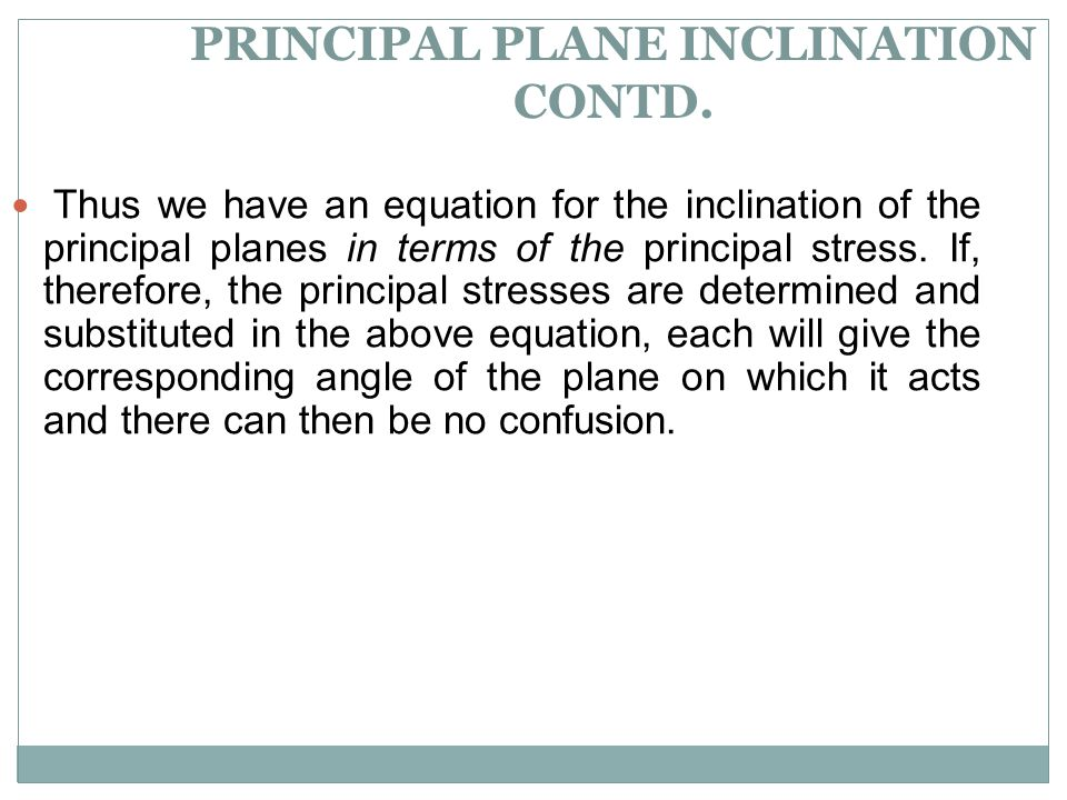 PRINCIPAL PLANE INCLINATION CONTD.
