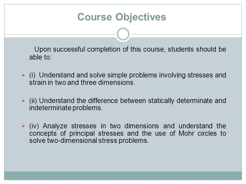 Course Objectives Upon successful completion of this course, students should be able to: