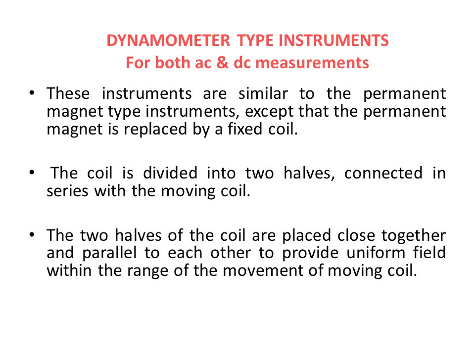 DYNAMOMETER TYPE INSTRUMENTS For both ac & dc measurements