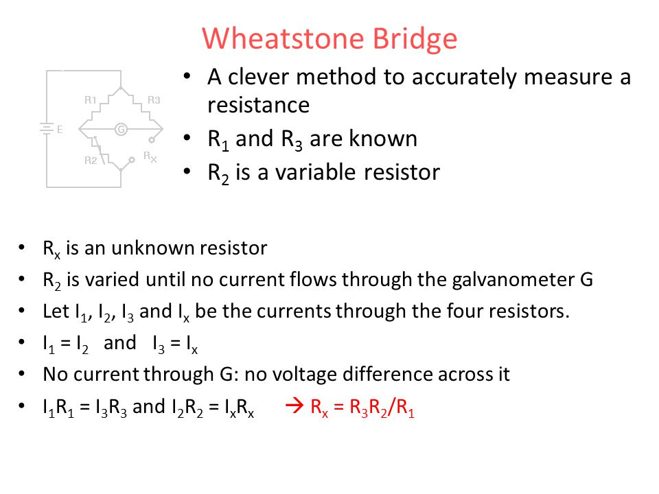 Wheatstone Bridge A clever method to accurately measure a resistance