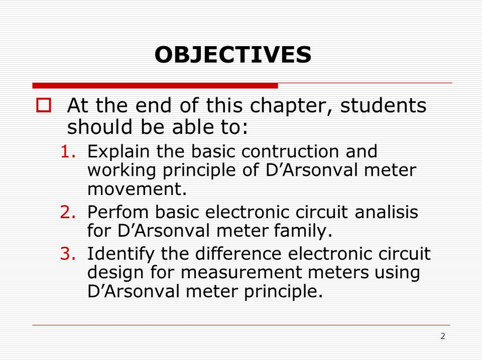 OBJECTIVES At the end of this chapter, students should be able to: