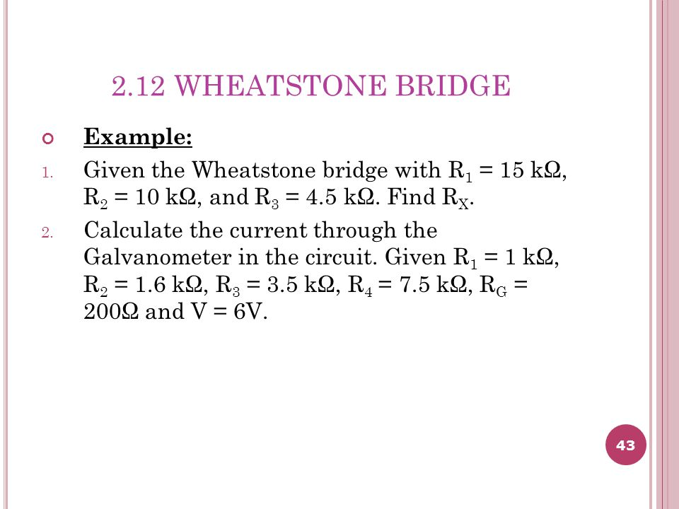 2.12 WHEATSTONE BRIDGE Example: