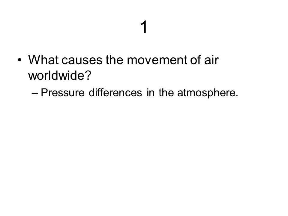 1 What causes the movement of air worldwide